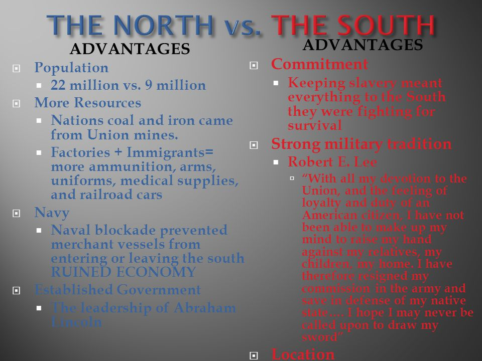 THE NORTH vs. THE SOUTH ADVANTAGES ADVANTAGES Commitment