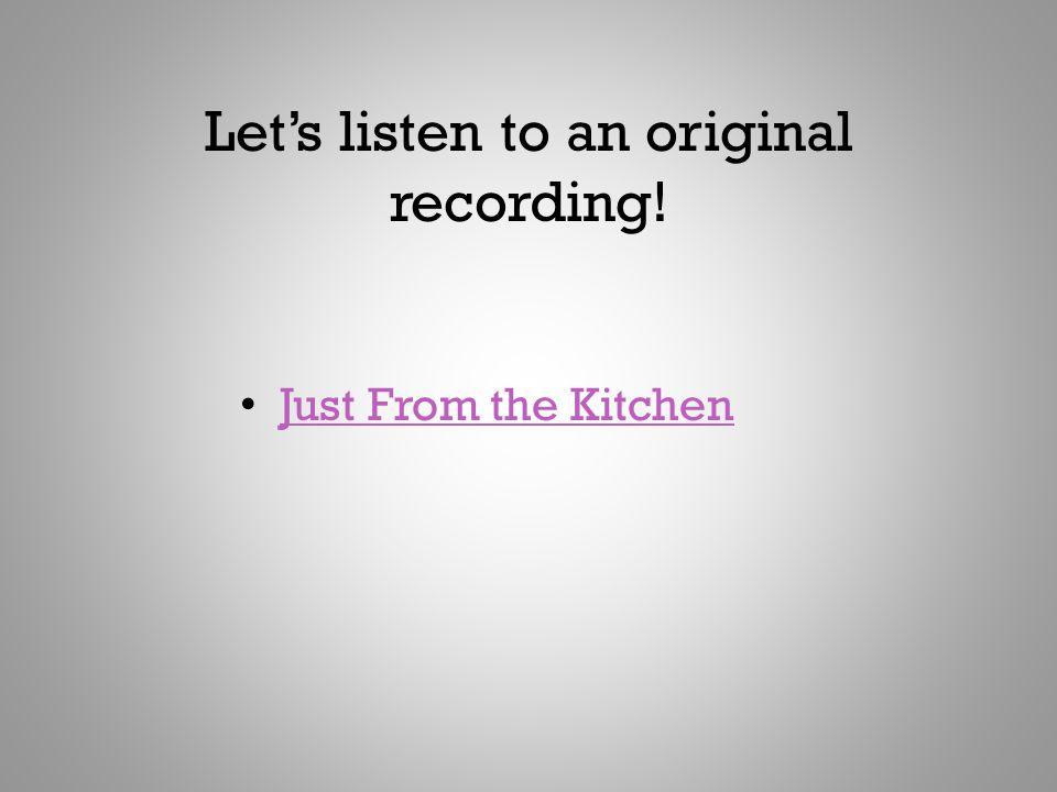 Let's listen to an original recording!