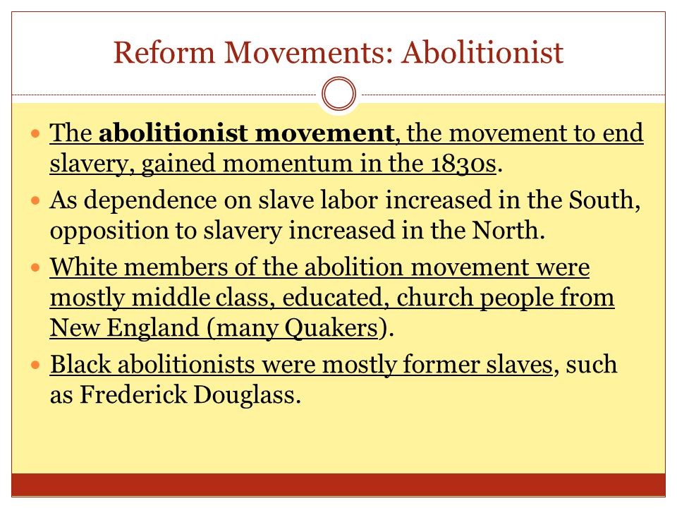 Reform Movements: Abolitionist