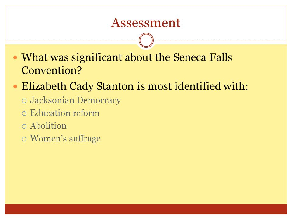 Assessment What was significant about the Seneca Falls Convention