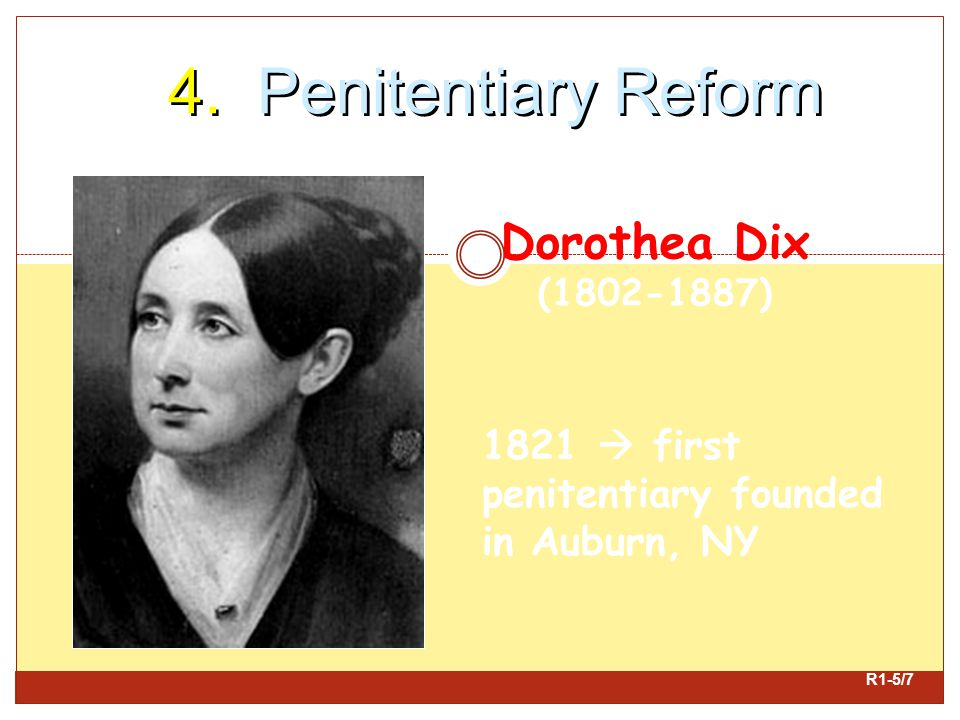 4. Penitentiary Reform Dorothea Dix