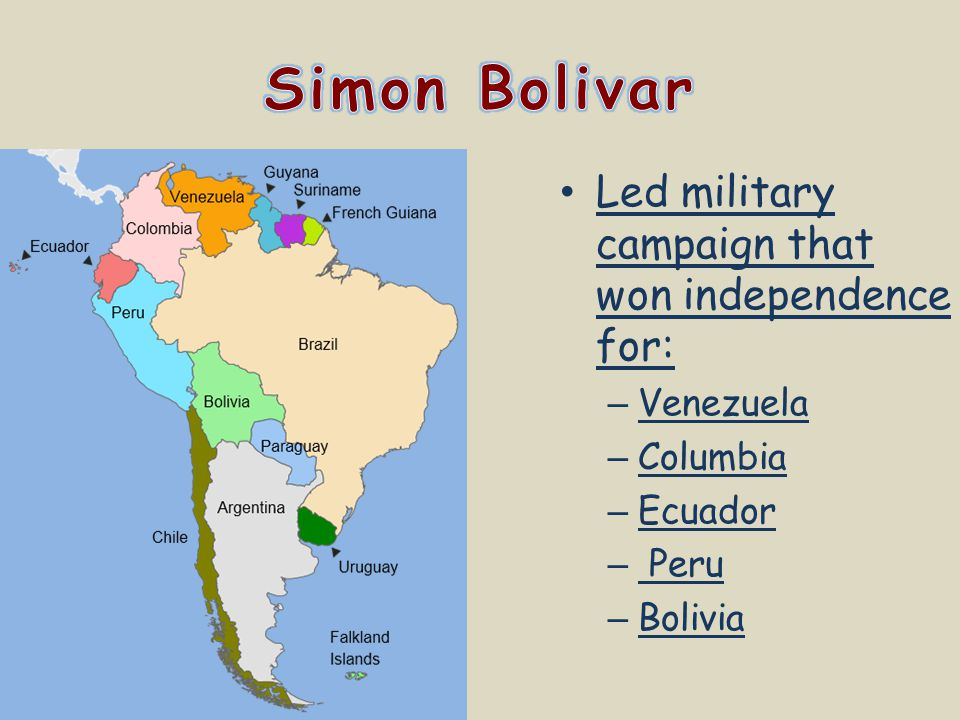 Simon Bolivar Led military campaign that won independence for: