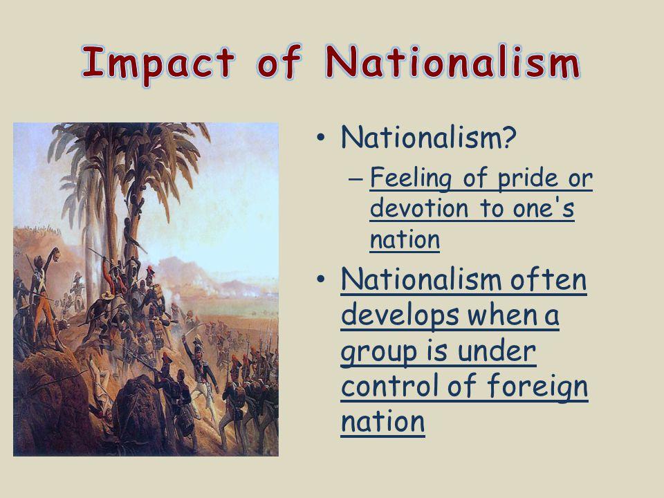 Impact of Nationalism Nationalism