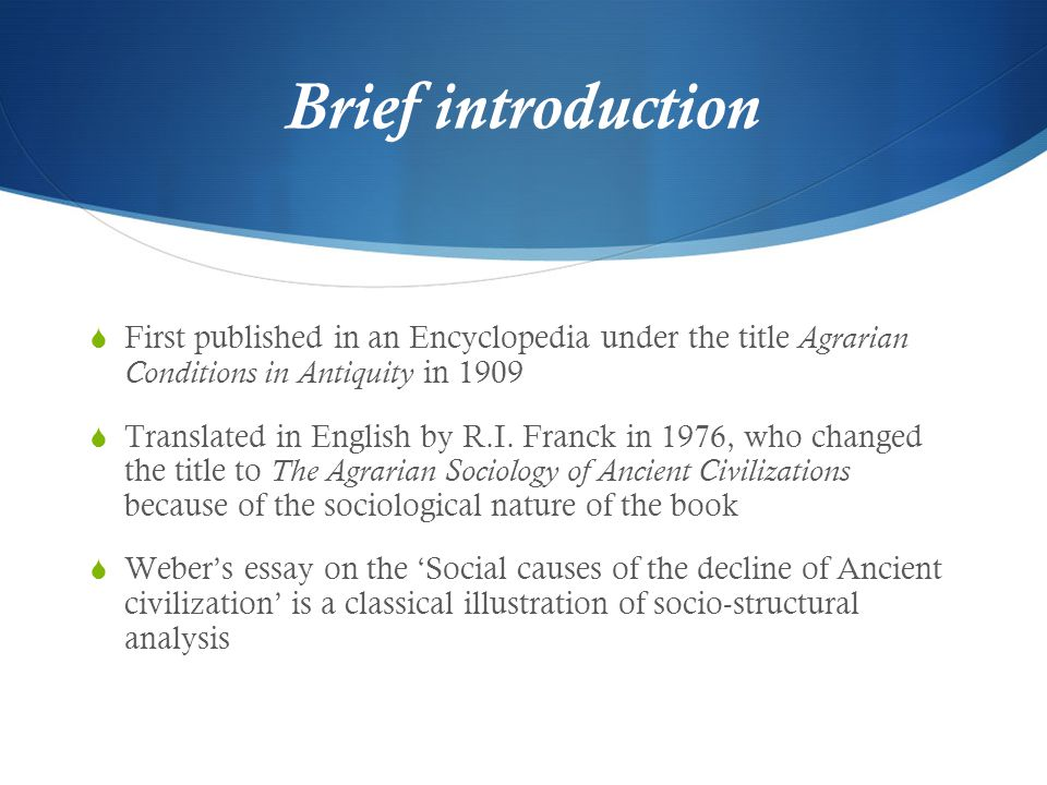 Brief introduction First published in an Encyclopedia under the title Agrarian Conditions in Antiquity in 1909.