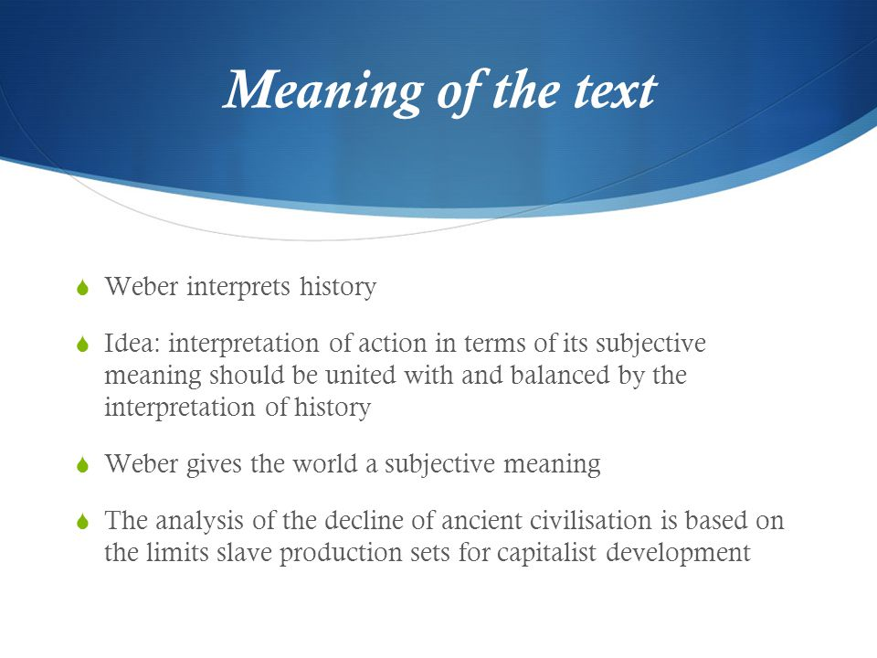 Meaning of the text Weber interprets history