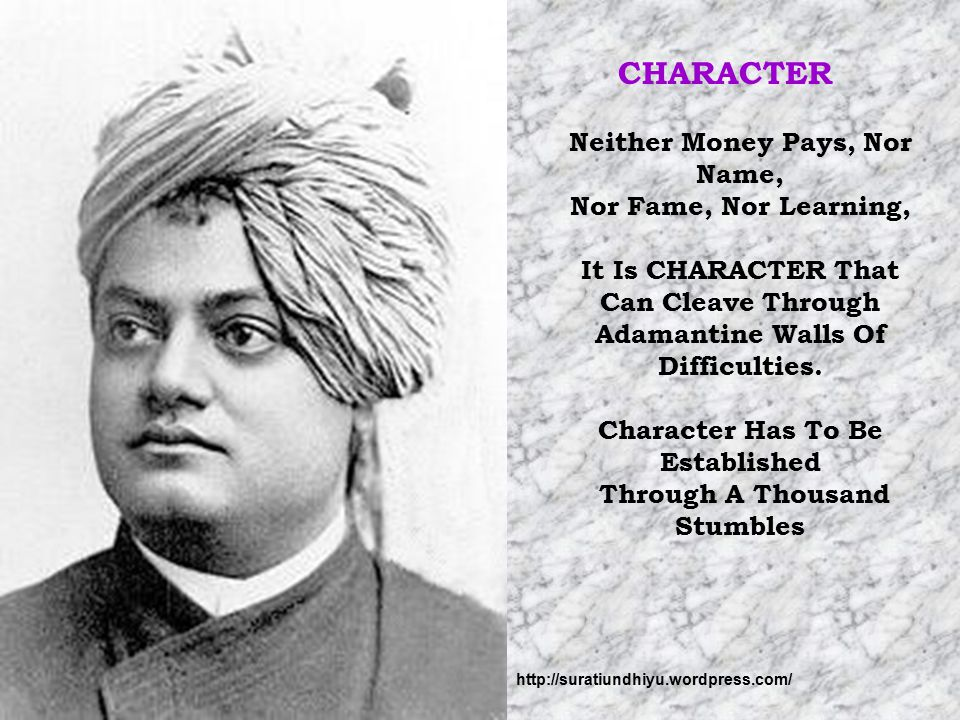 CHARACTER Neither Money Pays, Nor Name, Nor Fame, Nor Learning,