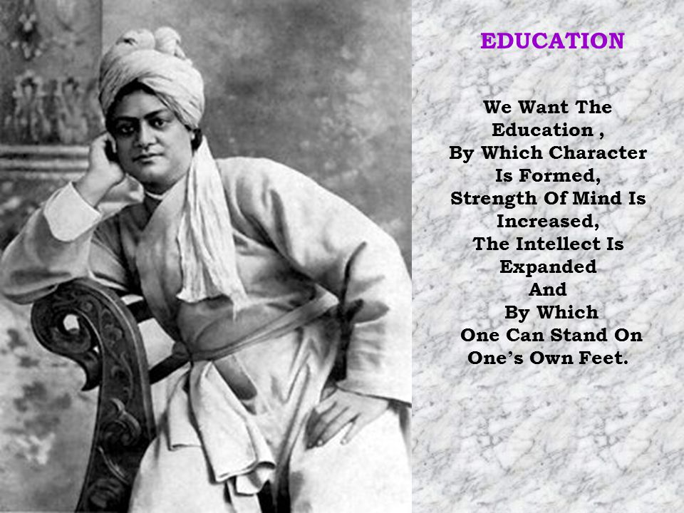 EDUCATION We Want The Education , By Which Character Is Formed,