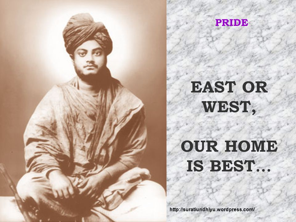 EAST OR WEST, OUR HOME IS BEST… PRIDE