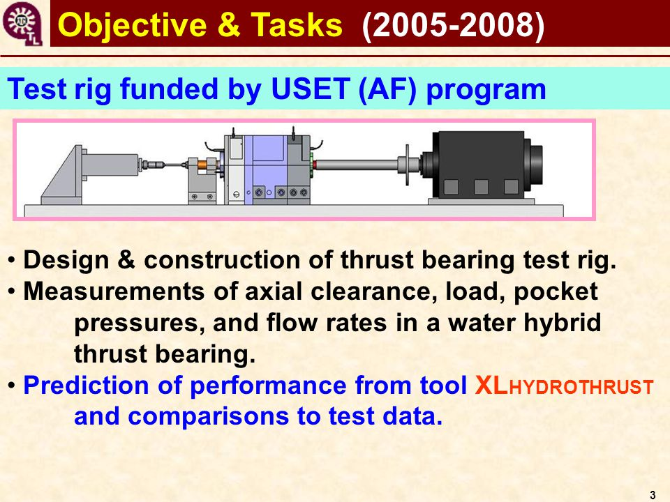 Objective & Tasks (2005-2008) Test rig funded by USET (AF) program