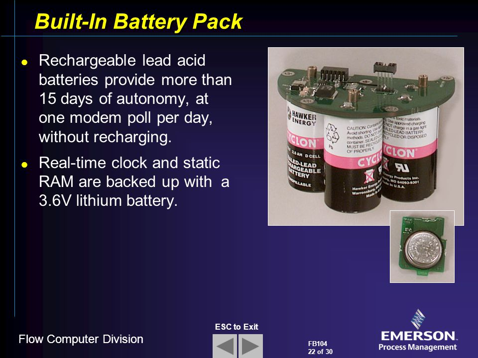 Built-In Battery Pack Rechargeable lead acid batteries provide more than 15 days of autonomy, at one modem poll per day, without recharging.