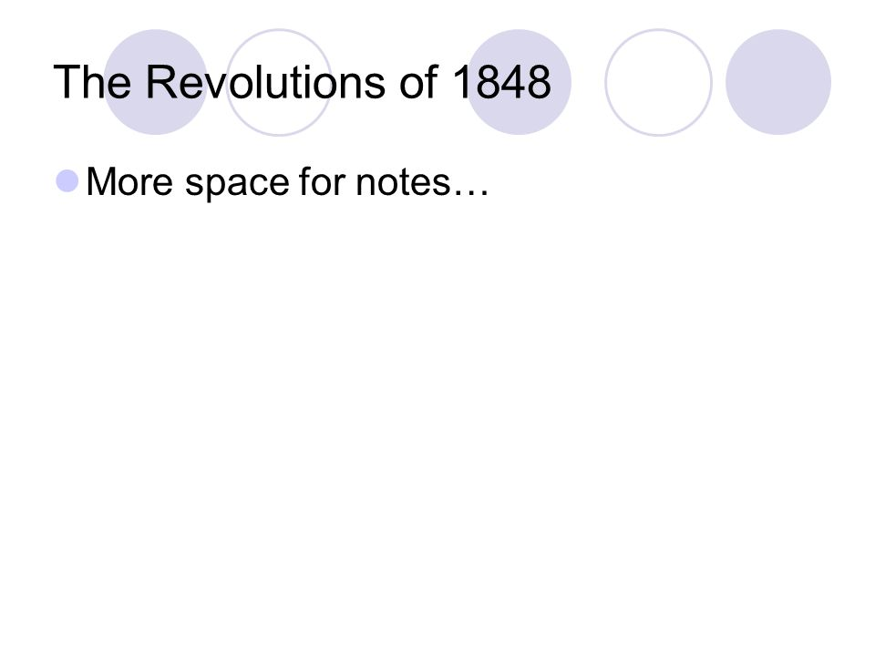 The Revolutions of 1848 More space for notes…