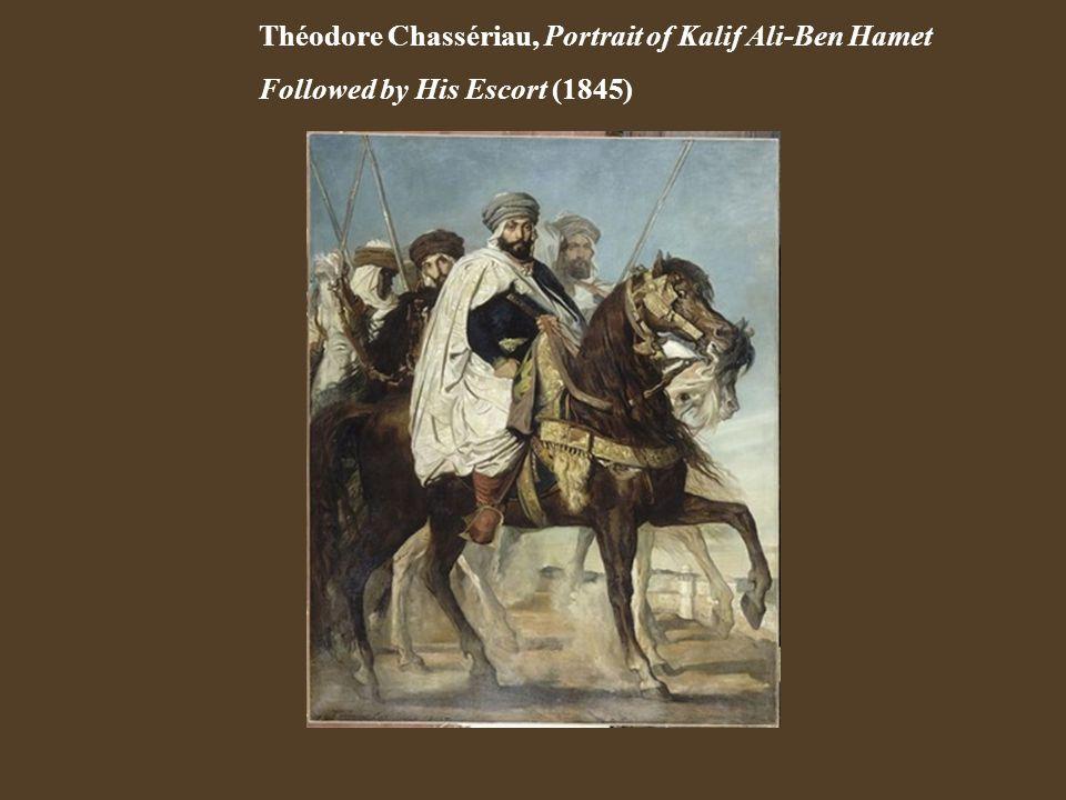 Théodore Chassériau, Portrait of Kalif Ali-Ben Hamet Followed by His Escort (1845)