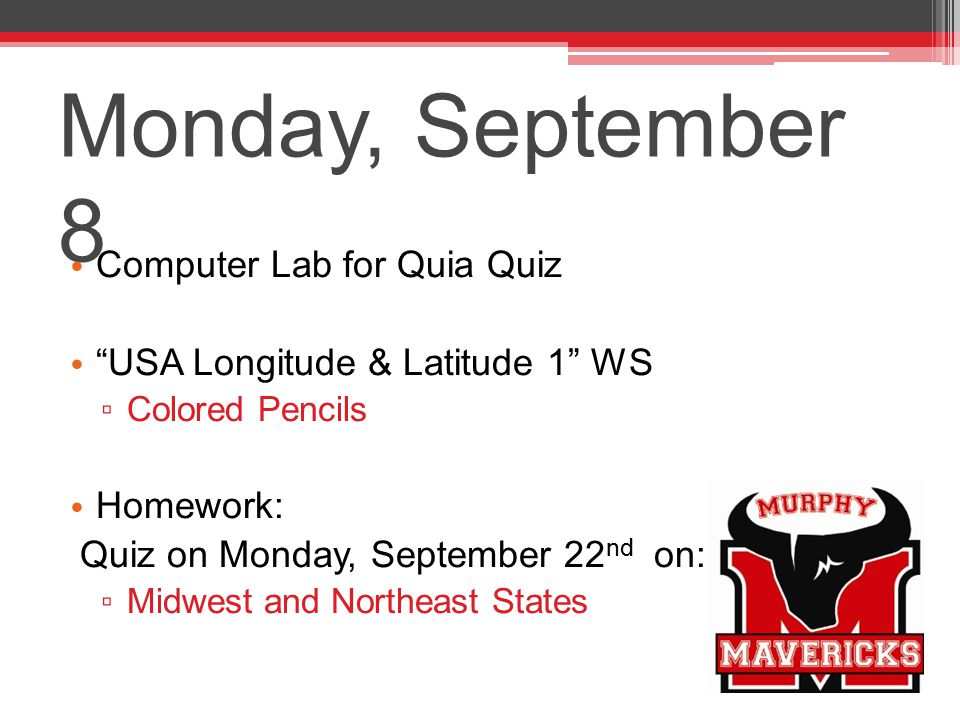 Monday, September 8 Computer Lab for Quia Quiz