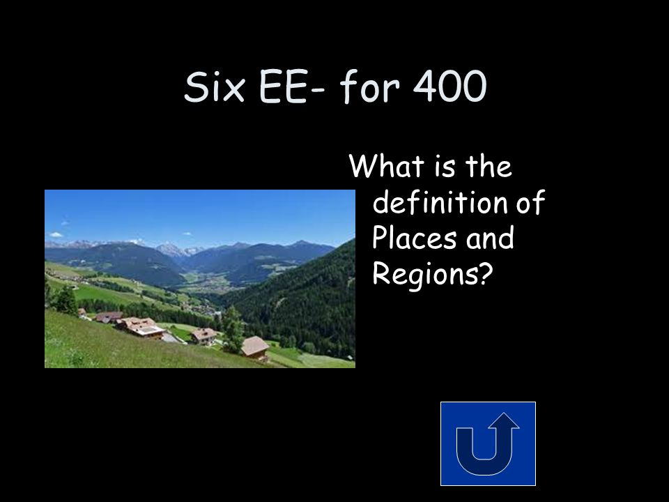 Six EE- for 400 What is the definition of Places and Regions