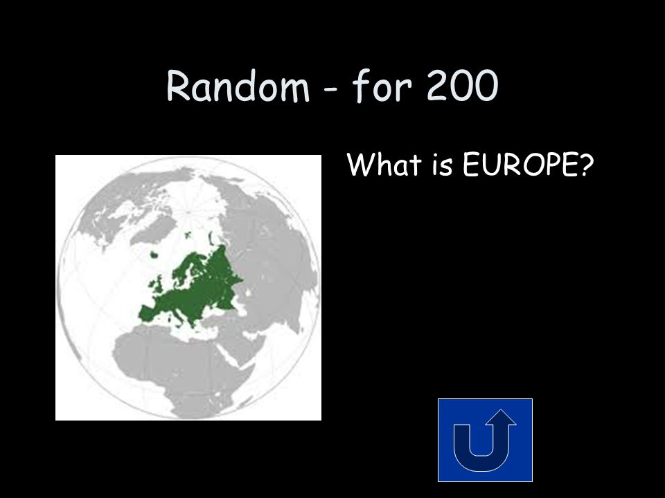 Random - for 200 What is EUROPE