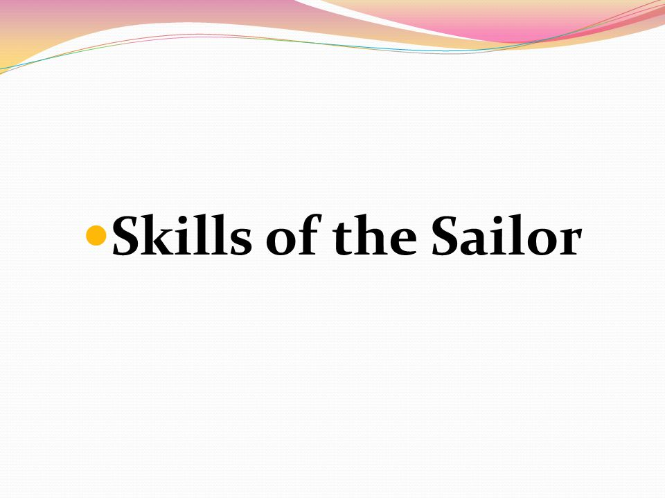 Skills of the Sailor