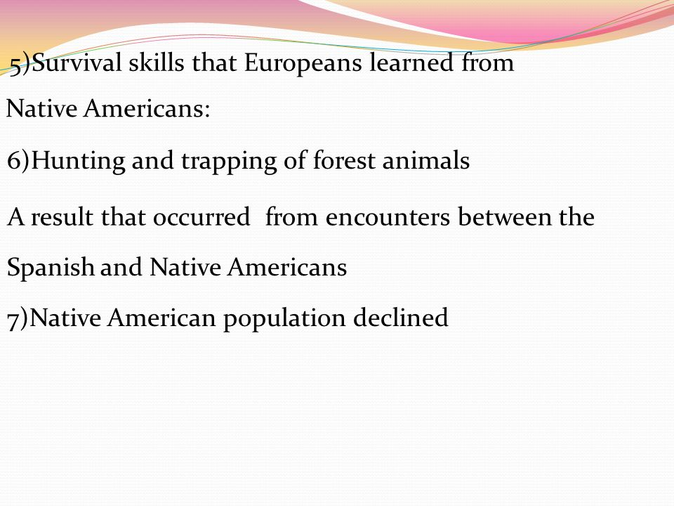 5)Survival skills that Europeans learned from
