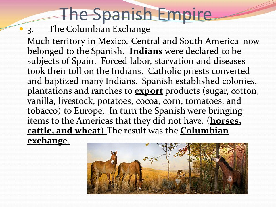The Spanish Empire 3. The Columbian Exchange
