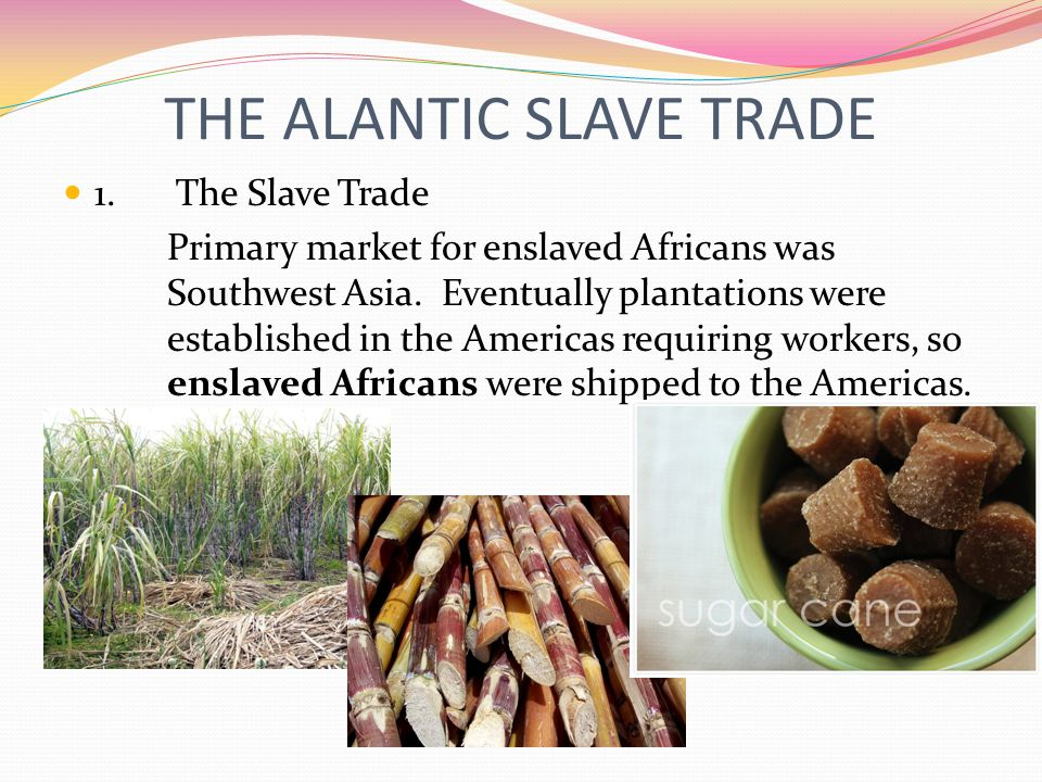 THE ALANTIC SLAVE TRADE