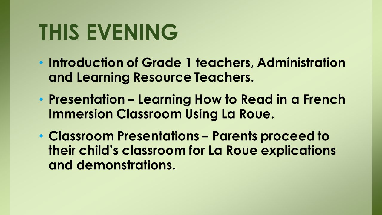 THIS EVENING Introduction of Grade 1 teachers, Administration and Learning Resource Teachers.