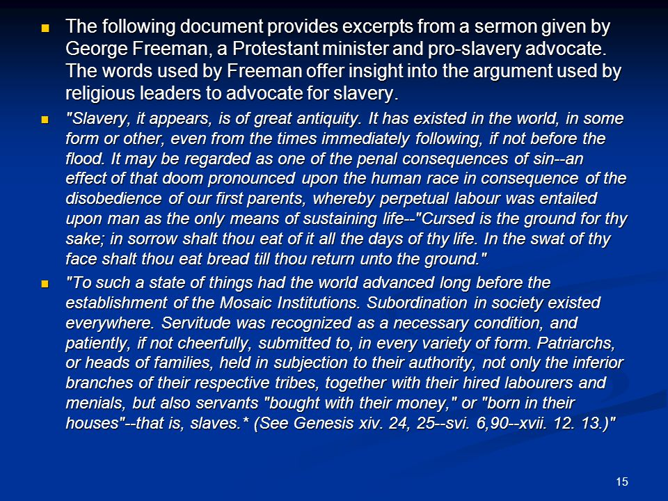 The following document provides excerpts from a sermon given by George Freeman, a Protestant minister and pro-slavery advocate. The words used by Freeman offer insight into the argument used by religious leaders to advocate for slavery.