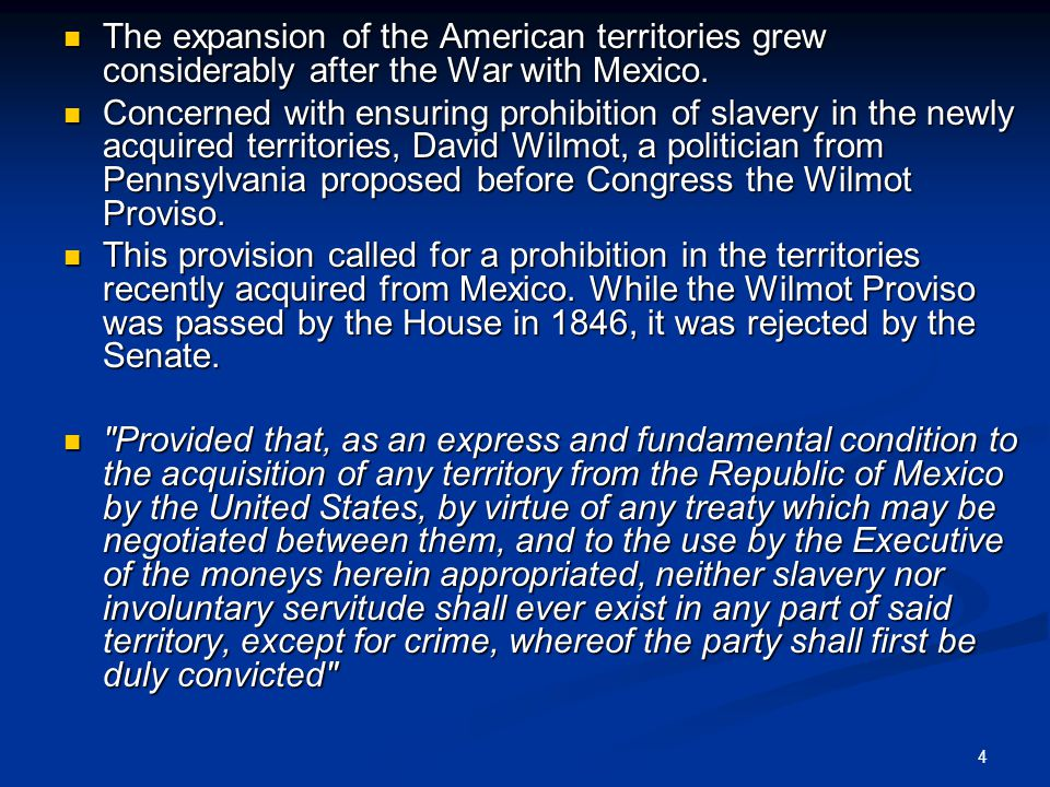 The expansion of the American territories grew considerably after the War with Mexico.