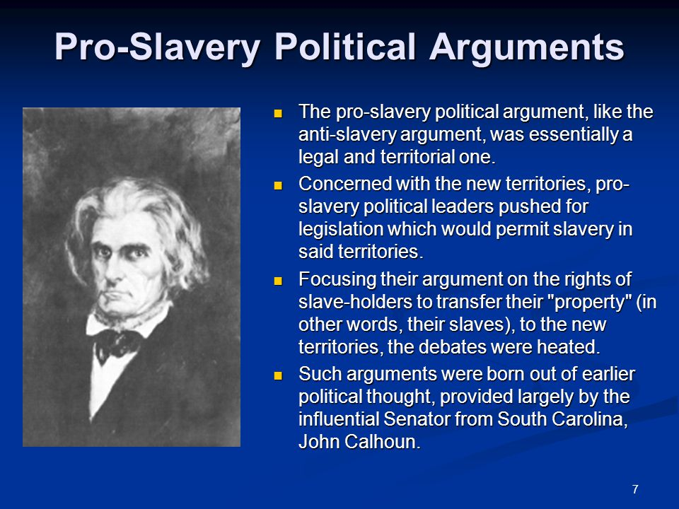 pro slavery vs anti slavery Pro-slavery people condemned them for being 'single-issue,' just as pro-abortionists condemn pro-lifers now in reply, theodore weld stated that the sin of slavery in this country is omni-present.