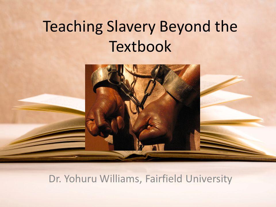 Teaching Slavery Beyond the Textbook