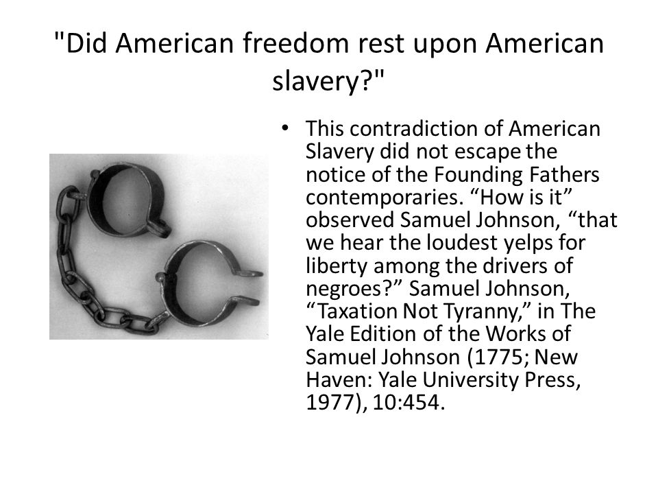 Did American freedom rest upon American slavery