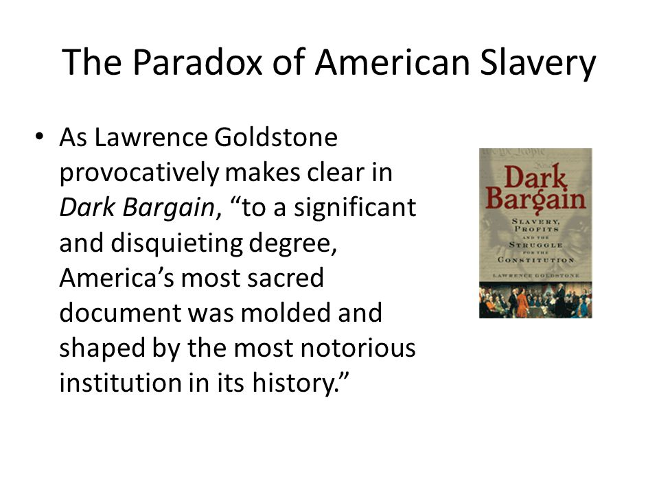The Paradox of American Slavery