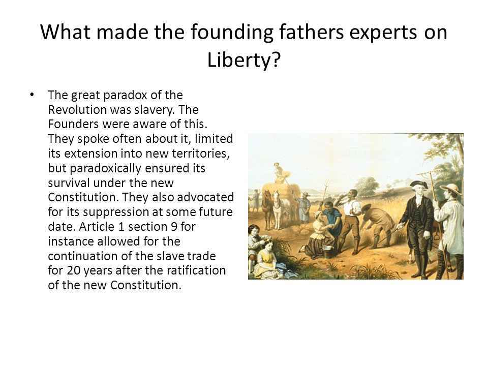 What made the founding fathers experts on Liberty