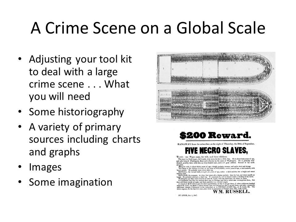 A Crime Scene on a Global Scale