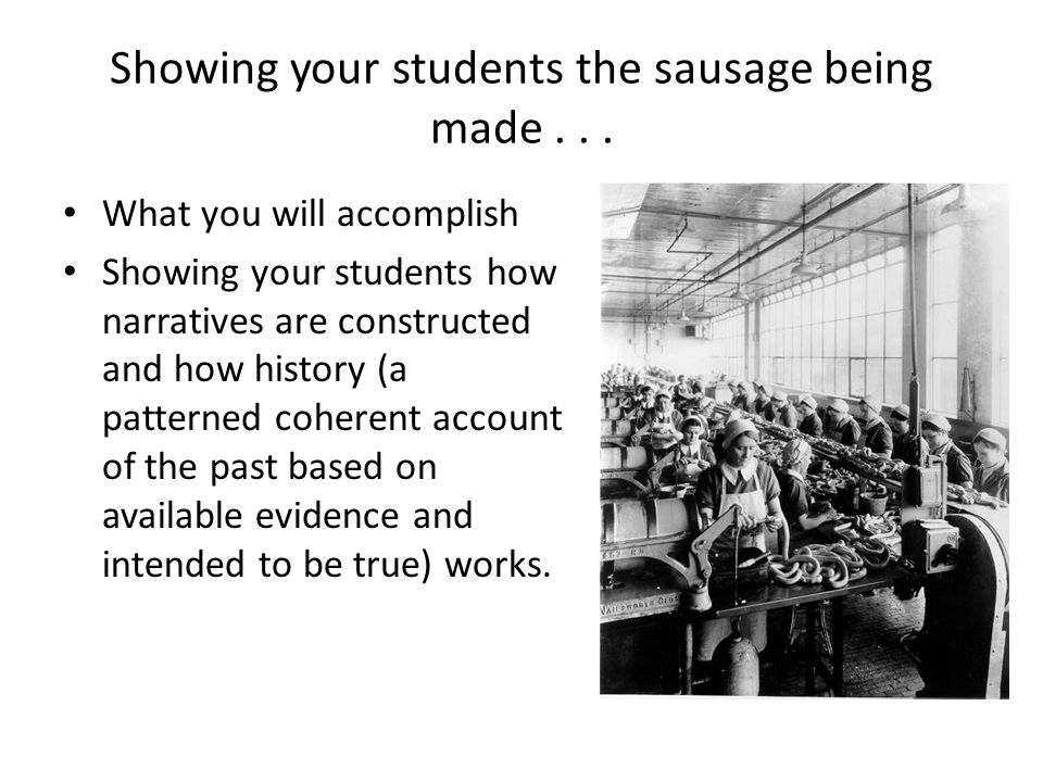 Showing your students the sausage being made . . .