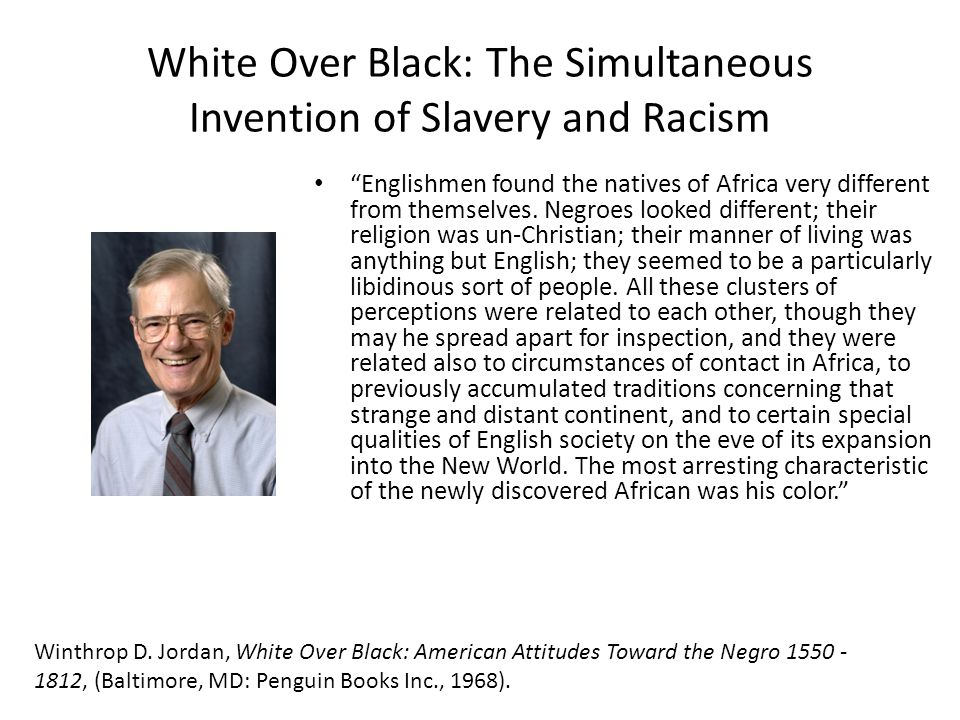 White Over Black: The Simultaneous Invention of Slavery and Racism