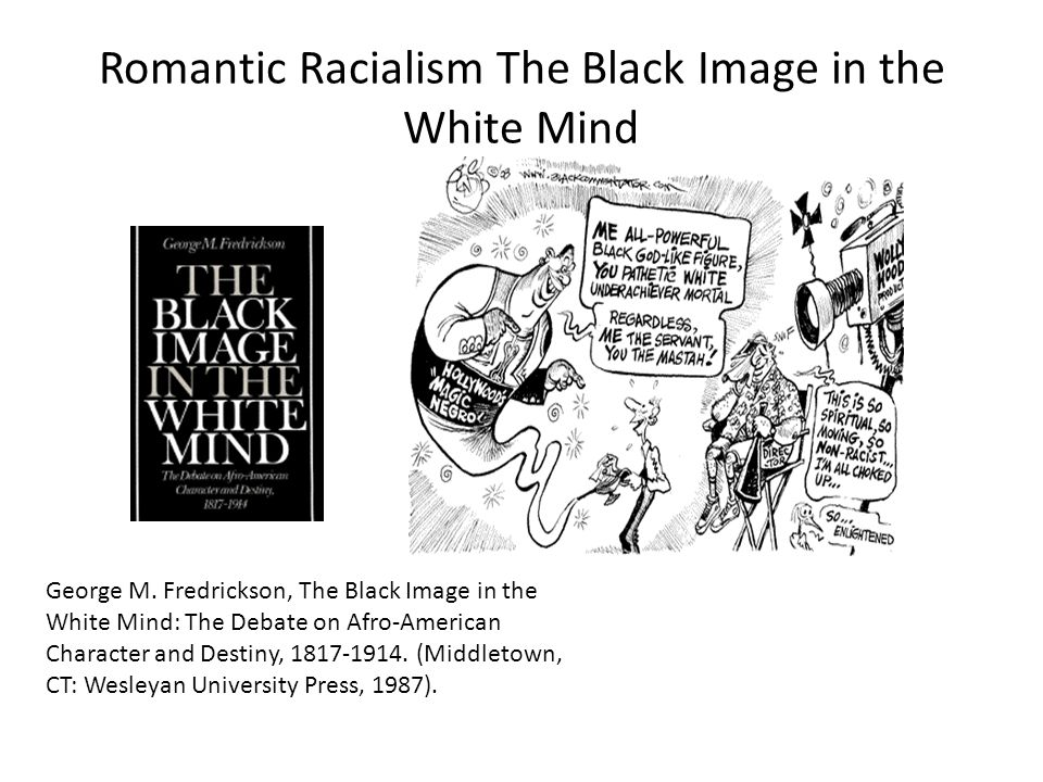 Romantic Racialism The Black Image in the White Mind