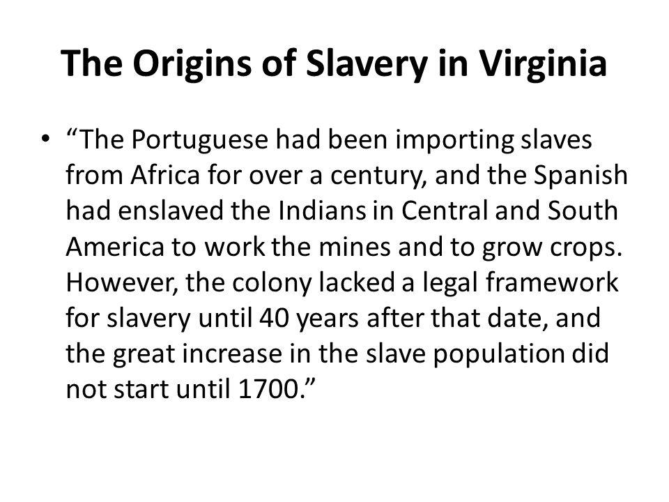 The Origins of Slavery in Virginia