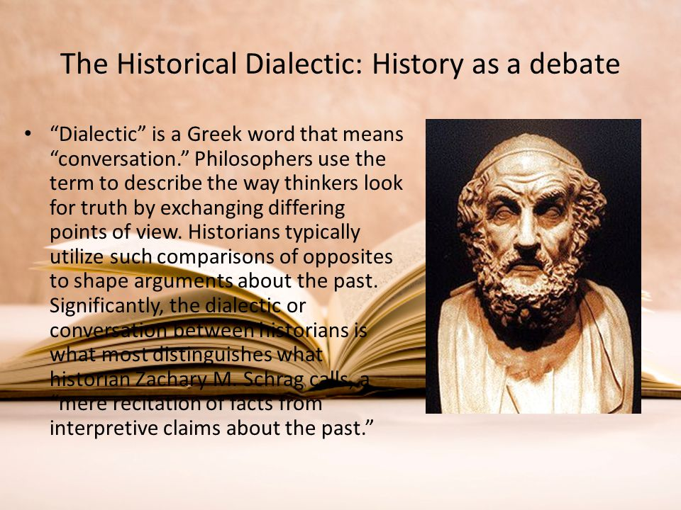 The Historical Dialectic: History as a debate