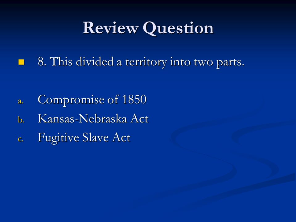 Review Question 8. This divided a territory into two parts.