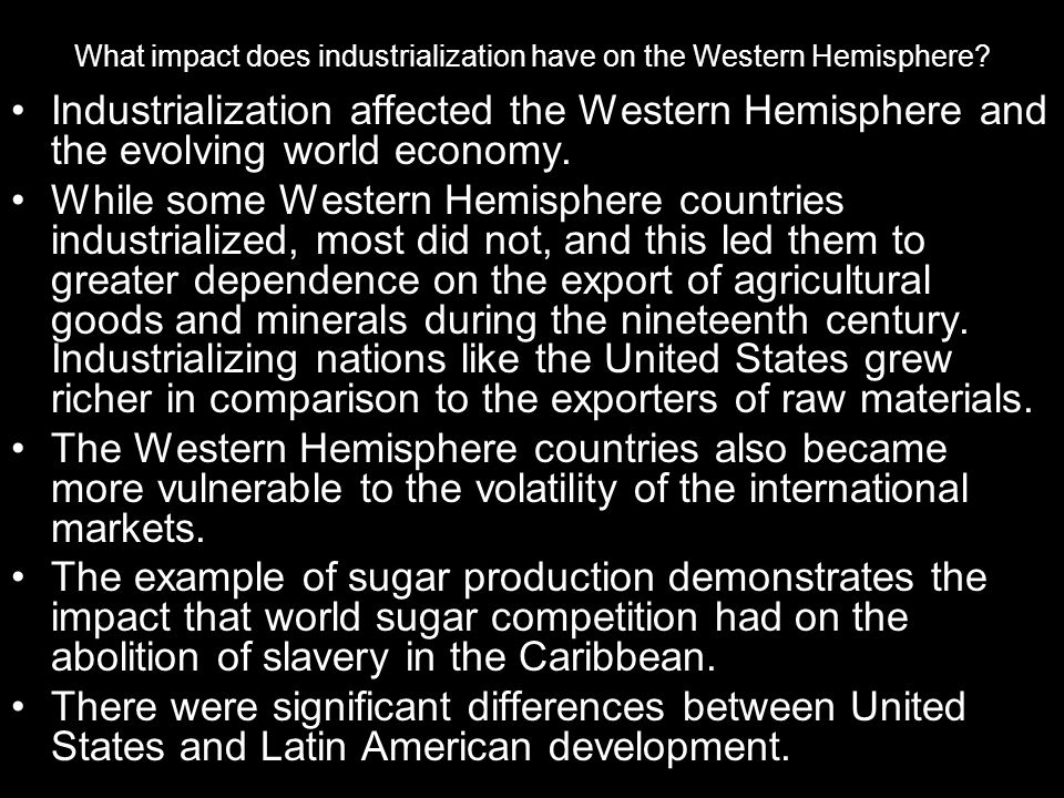 What impact does industrialization have on the Western Hemisphere