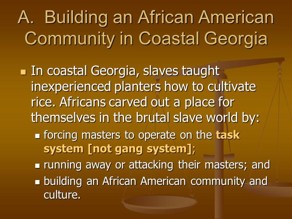 A. Building an African American Community in Coastal Georgia