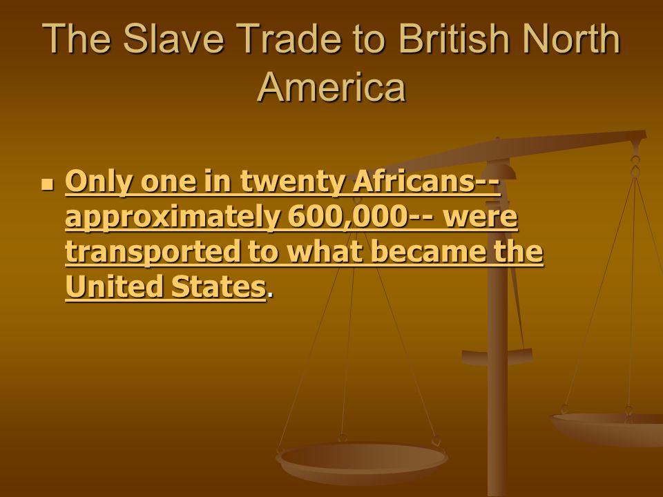 The Slave Trade to British North America