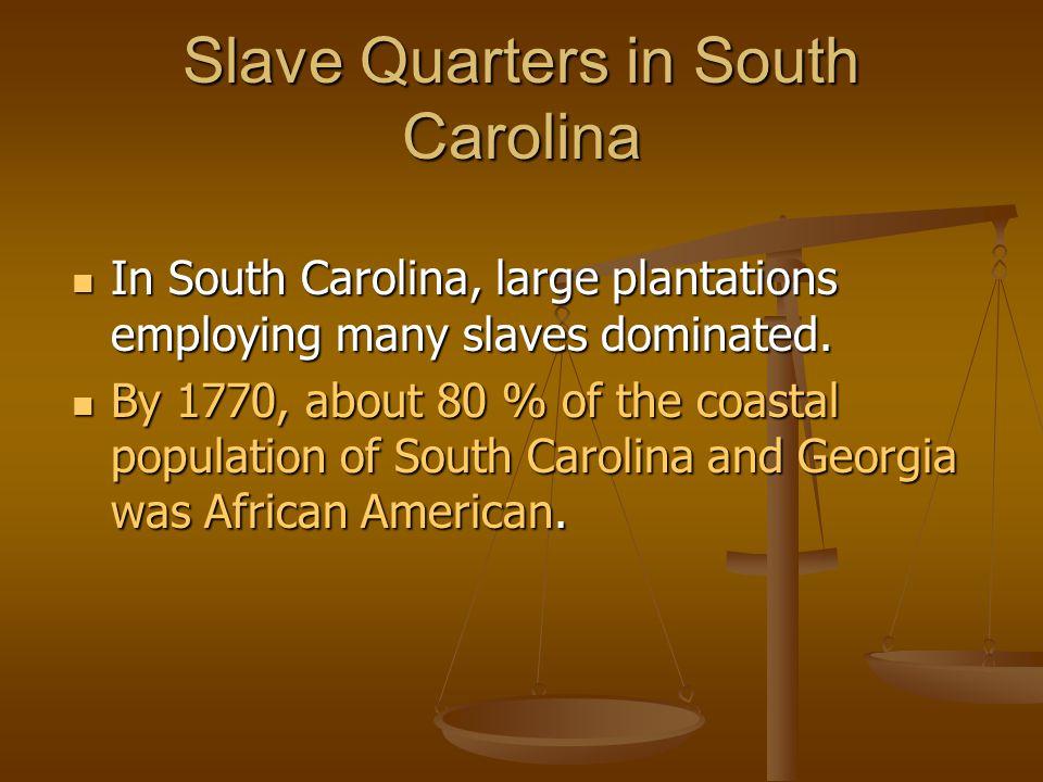 Slave Quarters in South Carolina