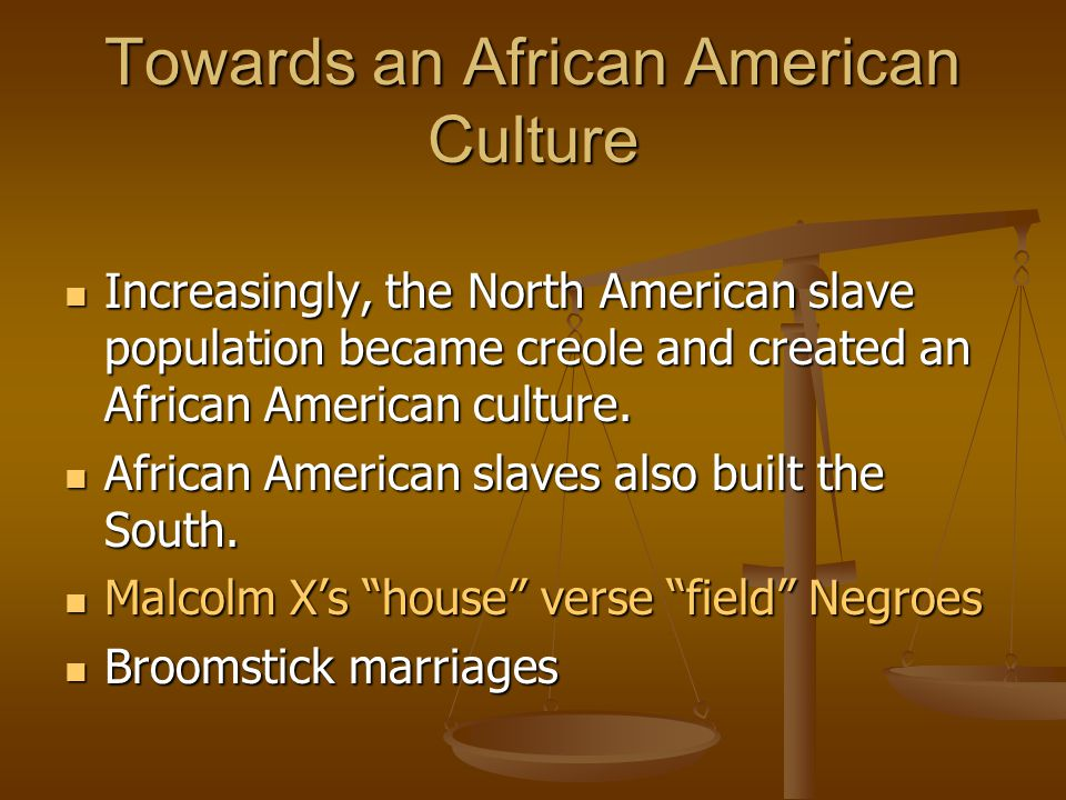 Towards an African American Culture