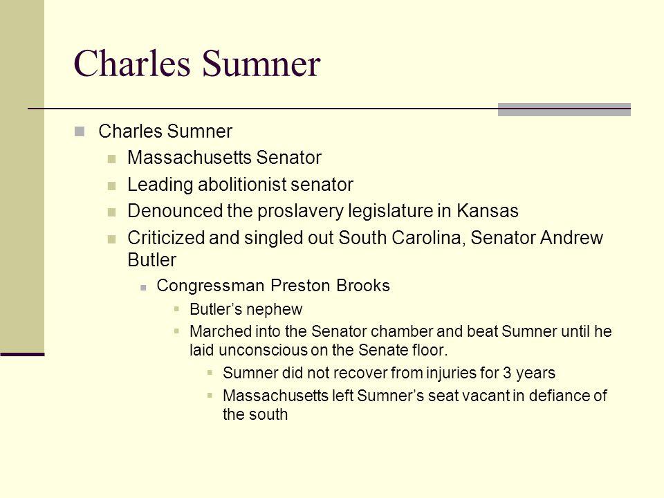 Charles Sumner Charles Sumner Massachusetts Senator