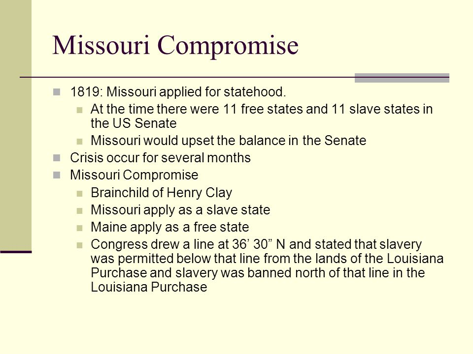 Missouri Compromise 1819: Missouri applied for statehood.
