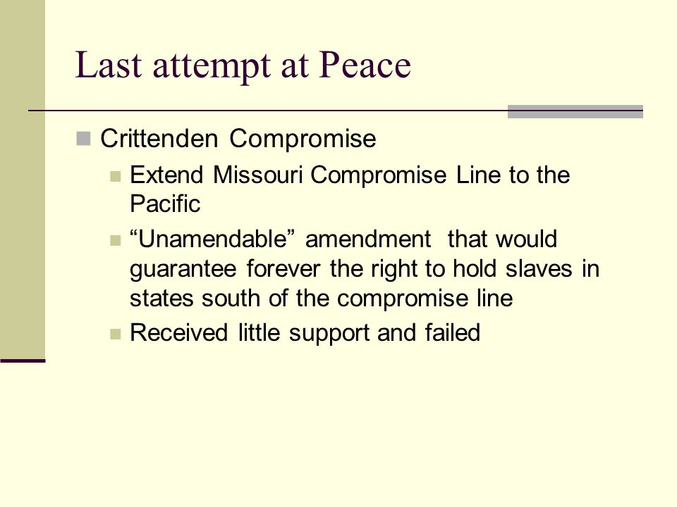 Last attempt at Peace Crittenden Compromise