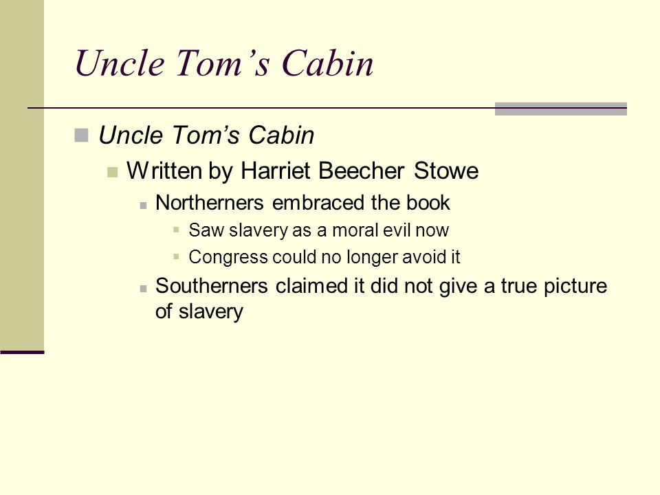 Uncle Tom's Cabin Uncle Tom's Cabin Written by Harriet Beecher Stowe