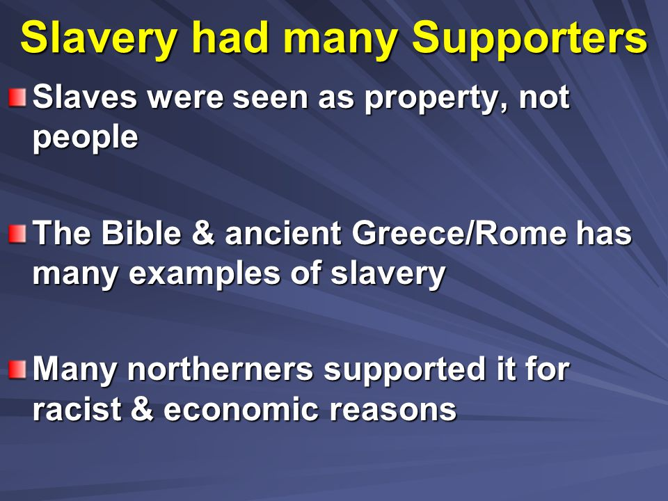 Slavery had many Supporters