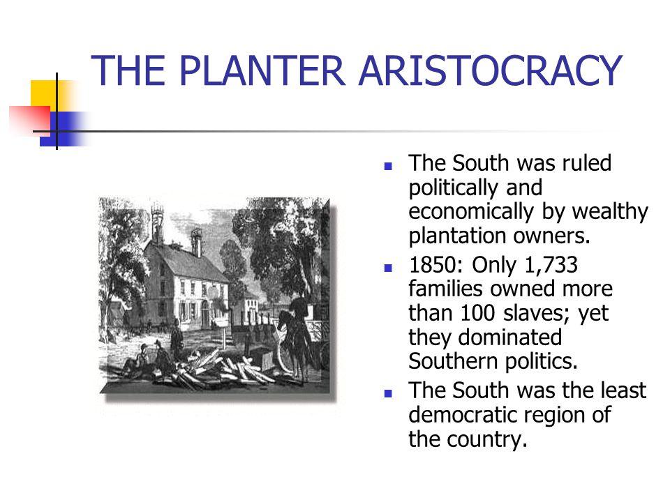 THE PLANTER ARISTOCRACY
