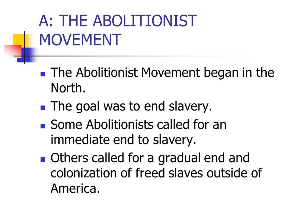 A: THE ABOLITIONIST MOVEMENT